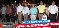KIRKAĞAÇ'TA DEMOKRASİ NÖBETİNE ÖZDAĞ'DA...