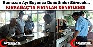 KIRKAĞAÇ'TA FIRINLAR DENETLENDİ