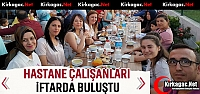 KIRKAĞAÇ'TA HASTANE PERSONELİ İFTARDA...