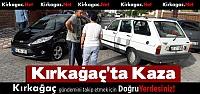 KIRKAĞAÇ'TA KAZA..İKİ OTOMOBİL ÇARPIŞTI