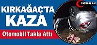 KIRKAĞAÇ'TA KAZA..OTOMOBİL ŞARAMPOLE...