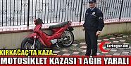 KIRKAĞAÇ'TA MOTOSİKLET KAZASI 1 YARALI