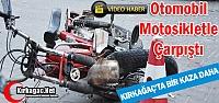 KIRKAĞAÇ'TA OTOMOBİL MOTOSİKLETLE...