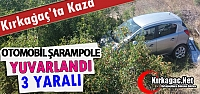 KIRKAĞAÇ'TA OTOMOBİL ŞARAMPOLE YUVARLANDI...