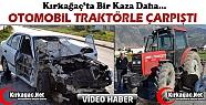 KIRKAĞAÇ'TA OTOMOBİL TRAKTÖRLE ÇARPIŞTI(VİDEO)