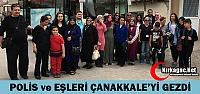 KIRKAĞAÇ'TA POLİSLER ve EŞLERİ ÇANAKKALE'Yİ GEZDİ