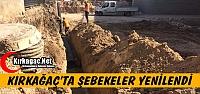 KIRKAĞAÇ'TA ŞEBEKELER YENİLENDİ