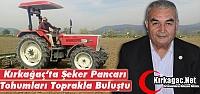 KIRKAĞAÇ'TA ŞEKER PANCARI TOHUMLARI...