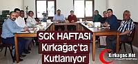 SGK HAFTASI KIRKAĞAÇ'TA KUTLANIYOR