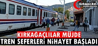 KIRKAĞAÇ'TA TREN SEFERLERİ NİHAYET BAŞLADI