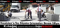 KOCAİSKAN'A TAŞ DÖŞEME ÇALIŞMALARI DEVAM EDİYOR