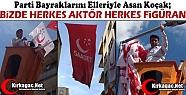 "KOÇAK 'BİZDE HERKES AKTÖR HERKES FİGÜRAN"""