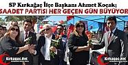 """KOÇAK 'SAADET PARTİSİ HER GEÇEN GÜN BÜYÜYOR"""""""