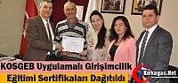 KOSGEB UYGULAMALI GİRİŞİMCİLİK SERTİFİKALARI...