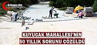 KUYUCAK'TA 50 YILLIK SORUN ÇÖZÜLDÜ