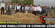 MASKİ, KINIK MAHALLESİNİN SU SORUNUNU...