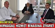 MASKİ'DEN HİZMET BİNASINA ZİYARET