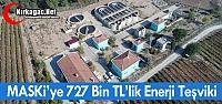MASKİ'YE 727 BİN TL'LİK ENERJİ TEŞVİKİ