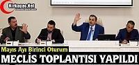 MAYIS AYI MECLİS TOPLANTISI BİRİNCİ OTURUMU YAPILDI