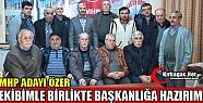 """MHP ADAYI ÖZER 'EKİBİMLE BİRLİKTE BAŞKANLIĞA HAZIRIM"""""""