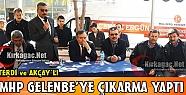 MHP GELENBE'YE ÇIKARMA YAPTI