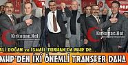 MHP'DEN İKİ ÖNEMLİ TRANSFER DAHA