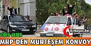 MHP'DEN MUHTEŞEM KONVOY