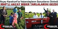 MHP'Lİ AKÇAY KARAKURT'TA BİBER TARLALARINI...