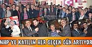 MHP'YE İLGİ HER GEÇEN GÜN ARTIYOR