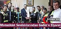 MOTOSİKLET SEVDALILARINDAN GEDÜZ'E ZİYARET
