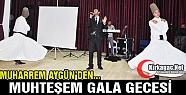 MUHARREM AYGÜN'DEN MUHTEŞEM GALA GECESİ