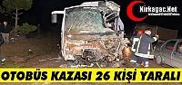 OTOBÜS BETON MİKSERİNE ÇARPTI 26 YARALI
