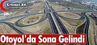 OTOYOL'DA SONA GELİNDİ