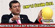 """ÖZEL 'MADENCİLER ZORLA AKP MİTİNGE GÖTÜRÜLÜYOR"""""""