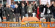 ÖZEL'E HIDIRAĞA ve KÖYLERDE 'ÖZEL' İLGİ