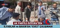 ÖZTÜRK'TEN BAKIR ve İLYASLAR'DA 'EVET' ÇALIŞMASI
