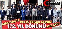 POLİS TEŞKİLATININ 172.YILI SADE BİR TÖRENLE KUTLANDI