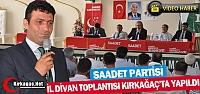 SAADET PARTİSİ İL DİVAN TOPLANTISI KIRKAĞAÇ'TA...