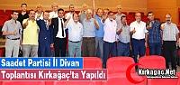 SAADET PARTİSİ İL DİVAN TOPLANTISI KIRKAĞAÇ'TA YAPILDI