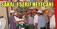 SAKAL-I ŞERİF HEYECANI