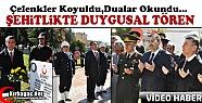 ŞEHİTLİKTE DUYGUSAL TÖREN(VİDEO)