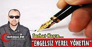 SERHAT KAYIN 'ENGELSİZ YEREL YÖNETİM'