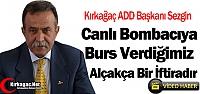 """SEZGİN 'CANLI BOMBACIYA BURS VERDİĞİMİZ ALÇAKÇA BİR İFTİRADIR"""""""