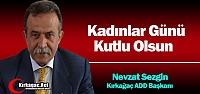 """SEZGİN ' KADINLAR GÜNÜ KUTLU OLSUN"""""""