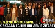 SOFUOĞLU'NDAN EĞİTİM BİR-SEN'E...