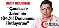 Ş.OZAN İREN 'ÇANAKKALE ZAFERİ'MİZ...