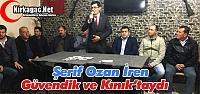 Ş.OZAN İREN, GÜVENDİK ve KINIK'I ZİYARET...
