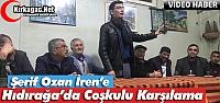 Ş.OZAN İREN'E HIDIRAĞA'DA COŞKULU...