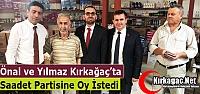 SP'Lİ YILMAZ ve ÖNAL KIRKAĞAÇ'TA DESTEK...