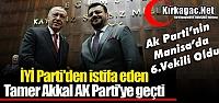 TAMER AKKAL 'AK PARTİ'YE' GEÇTİ